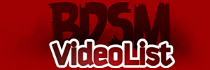 BDSM Video List